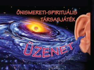Üzenet- Spirituális, önismereti társasjáték 01.12.